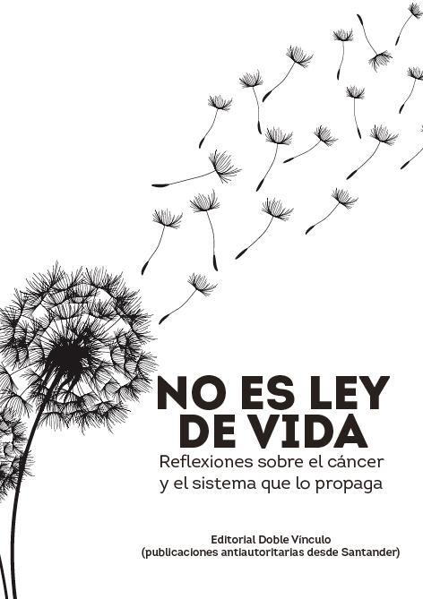 No es ley de vida. Reflexiones sobre el cáncer y el sistema que lo propaga.